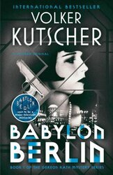Babylon Berlin : Book 1 of the Gereon Rath Mystery Series - фото обкладинки книги