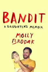 Bandit: A Daughter's Memoir - фото обкладинки книги