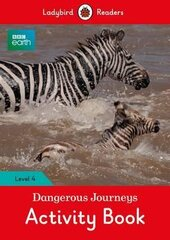 BBC Earth: Dangerous Journeys Activity Book - Ladybird Readers Level 4 - фото обкладинки книги