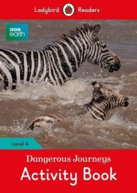 BBC Earth: Dangerous Journeys Activity Book - Ladybird Readers Level 4 - фото книги