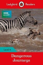 BBC Earth: Dangerous Journeys - Ladybird Readers Level 4 - фото обкладинки книги