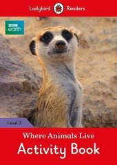 BBC Earth: Where Animals Live Activity Book - Ladybird Readers Level 3 - фото обкладинки книги