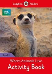 BBC Earth: Where Animals Live Activity Book - Ladybird Readers Level 3 - фото обкладинки книги