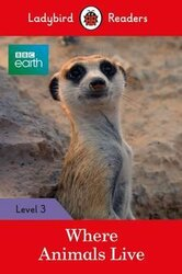BBC Earth: Where Animals Live - Ladybird Readers Level 3 - фото обкладинки книги