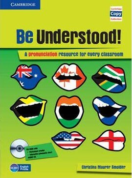 Be Understood! Book with CD-ROM and Audio CD Pack: A Pronunciation Resource for Every Classroom - фото книги