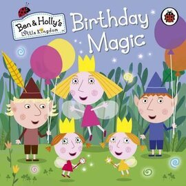 Ben & Holly's Little Kingdom: Birthday Magic - фото книги