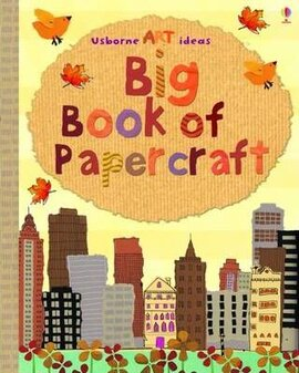 Big Book Of Papercraft. Spiral Bound Edition - фото книги