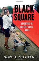 Black Square: Adventures in the Post-Soviet World - фото обкладинки книги