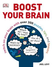Boost Your Brain : Switch on your Brain with over 300 Puzzles, Tips, and Teasers - фото обкладинки книги