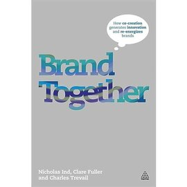 Brand Together : How Co-Creation Generates Innovation and Re-energizes Brands - фото книги