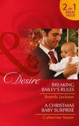 Breaking Bailey's Rules. Breaking Bailey's Rules / a Christmas Baby Surprise - фото обкладинки книги
