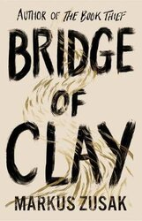 Bridge of Clay : From bestselling author of The Book Thief - фото обкладинки книги