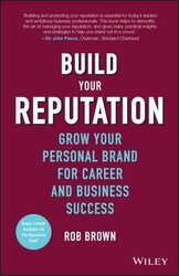 Build Your Reputation : Grow Your Personal Brand for Career and Business Success - фото обкладинки книги
