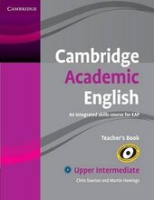 Cambridge Academic English B2 Upper Intermediate Teacher's Book: An Integrated Skills Course for EAP - фото обкладинки книги