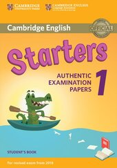Cambridge English Starters 1 for Revised Exam from 2018 Student's Book: Authentic Examination Papers - фото обкладинки книги