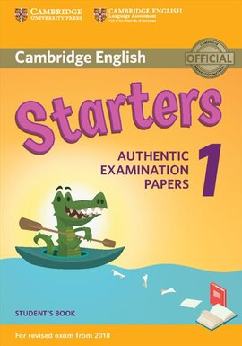 Cambridge English Starters 1 for Revised Exam from 2018 Student's Book: Authentic Examination Papers - фото книги