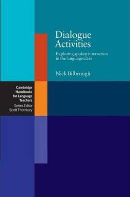 Cambridge Handbooks for Language Teachers: Dialogue Activities: Exploring Spoken Interaction in the Language Class - фото книги