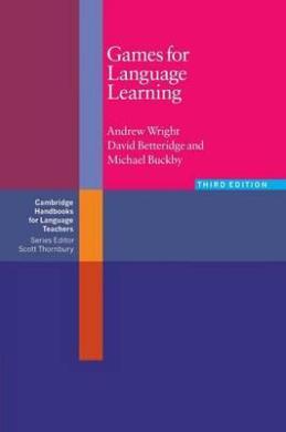 Cambridge Handbooks for Language Teachers: Games for Language Learning - фото книги