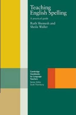 Cambridge Handbooks for Language Teachers: Teaching English Spelling: A Practical Guide - фото книги