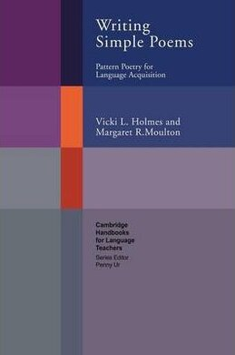 Cambridge Handbooks for Language Teachers: Writing Simple Poems: Pattern Poetry for Language Acquisition - фото книги