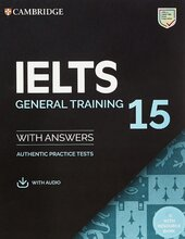 Cambridge Practice Tests IELTS 15 General with Answers, Downloadable Audio and Resource Bank - фото обкладинки книги