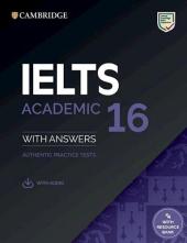 Cambridge Practice Tests IELTS 16 Academic with Answers, Downloadable Audio and Resource Bank - фото обкладинки книги