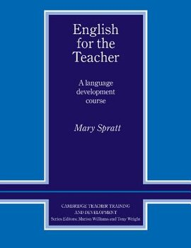 Cambridge Teacher Training and Development: English for the Teacher: A Language Development Course - фото книги