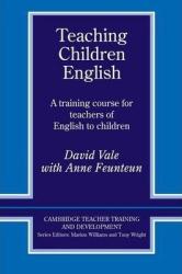 Cambridge Teacher Training and Development: Teaching Children English: An Activity Based Training Course - фото обкладинки книги
