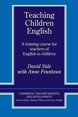 Cambridge Teacher Training and Development: Teaching Children English: An Activity Based Training Course - фото книги