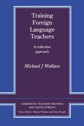 Cambridge Teacher Training and Development: Training Foreign Language Teachers: A Reflective Approach - фото обкладинки книги