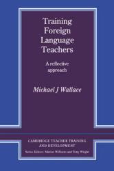 Cambridge Teacher Training and Development: Training Foreign Language Teachers: A Reflective Approach - фото обкладинки книги