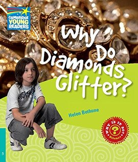Cambridge Young Readers: Why Do Diamonds Glitter? Level 5 Factbook - фото книги