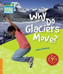 Cambridge Young Readers: Why Do Glaciers Move? Level 6 Factbook - фото книги