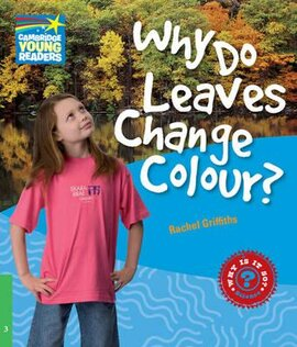 Cambridge Young Readers: Why Do Leaves Change Colour? Level 3 Factbook - фото книги