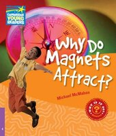 Cambridge Young Readers: Why Do Magnets Attract? Level 4 Factbook - фото обкладинки книги