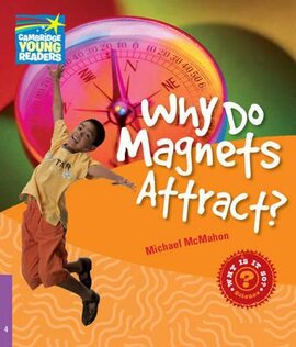 Cambridge Young Readers: Why Do Magnets Attract? Level 4 Factbook - фото книги