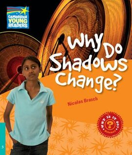 Cambridge Young Readers: Why Do Shadows Change? Level 5 Factbook - фото книги