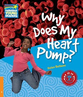 Cambridge Young Readers: Why Does My Heart Pump? Level 6 Factbook - фото книги