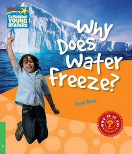 Cambridge Young Readers: Why Does Water Freeze? Level 3 Factbook - фото книги