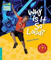 Cambridge Young Readers: Why Is It So Loud? Level 5 Factbook - фото обкладинки книги