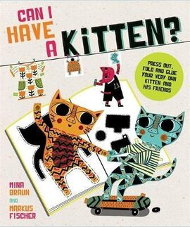 Can I Have a Kitten? : Colour, Construct and Play With Your New Furry Friend - фото книги