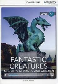 CDIR Level A1. Fantastic Creatures: Monsters, Mermaids, and Wild Men (Book with Online Access) - фото книги