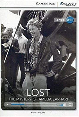 CDIR Level A1+. Lost: The Mystery of Amelia Earhart (Book with Online Access) - фото книги