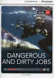 CDIR Level A2+. Dangerous and Dirty Jobs (Book with Online Access) - фото книги