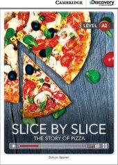 CDIR Level A2. Slice by Slice: The Story of Pizza (Book with Online Access) - фото обкладинки книги