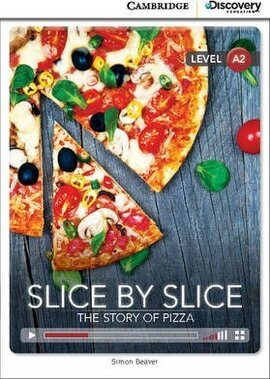 CDIR Level A2. Slice by Slice: The Story of Pizza (Book with Online Access) - фото книги
