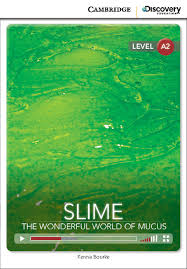 CDIR Level A2. Slime: The Wonderful World of Mucus (Book with Online Access) - фото книги