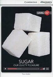 CDIR Level A2+. Sugar: Our Guilty Pleasure (Book with Online Access) - фото обкладинки книги