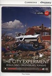 CDIR Level A2+. The City Experiment: Rebuilding Greensburg, Kansas (Book with Online Access) - фото обкладинки книги