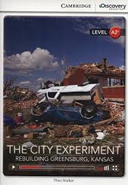 CDIR Level A2+. The City Experiment: Rebuilding Greensburg, Kansas (Book with Online Access) - фото книги